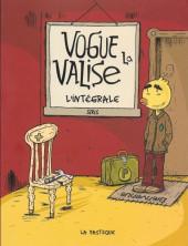 Vogue la valise - L'intégrale