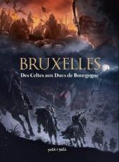 Bruxelles -1- Des Celtes aux Ducs de Bourgogne