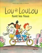 Lou et Loulou - Lou et Loulou font les fous