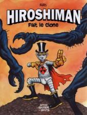 Hiroshiman - Fait le clone