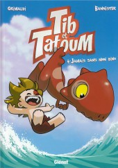 Tib et Tatoum -4- Jamais sans mon dino !