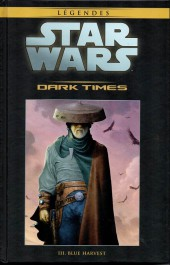 Star Wars - Légendes - La Collection (Hachette) -5738- Dark Times - III. Blue Harvest