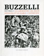 Buzzelli -1- Œuvres I - Le Labyrinthe - Zil Zelub - Annalisa et le Diable - L'Interview