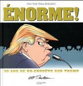 Énorme ! - 30 ans de BD-enquête sur Trump