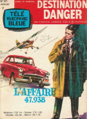 Télé série bleue (Les hommes volants, Destination Danger, etc.) -21- Destination danger - L'affaire 47.938