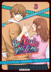 Be-twin you & me -3- Tome 3