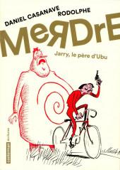 Merdre - Jarry, le père d'Ubu