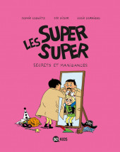 Les super Super -5- Secrets et manigances