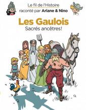 Le fil de l'Histoire (raconté par Ariane & Nino) - Les Gaulois (Sacrés ancêtres!)