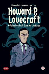 Howard P. Lovecraft - Celui qui écrivait dans les ténèbres