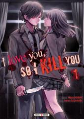 I love you, so I kill you -1- Tome 1