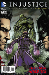 Injustice: Gods Among Us : Year Three (2014) -5- Dead Man Walking