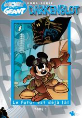 Mickey Parade Géant Hors-série / collector -HS15- Darkenblot - Tome 1 : Le Futur est déjà là !