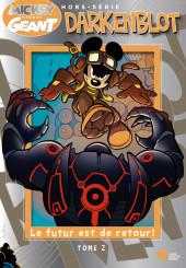 Mickey Parade Géant Hors-série / collector -HS16- Darkenblot - Tome 2 : Le Futur est de retour !