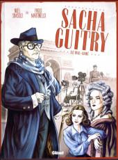 Sacha Guitry (Simsolo, Martinello) -2- Le mal-aimé