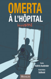 Omerta à l'Hôpital - Omerta à l'Hôpital - Illustré
