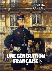 Une génération française -5- Vichy-capitale