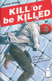 Kill or be Killed (2016) -16- Number Sixteen