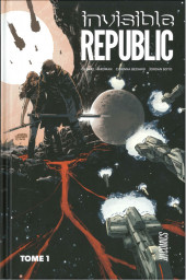 Invisible Republic -1- Tome 1