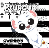 Pourquoi... (Collection Pourquoi...) - Gwennyn, L'Hermine...