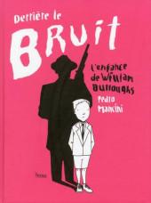 Derrière le bruit - L'enfance de William Burroughs