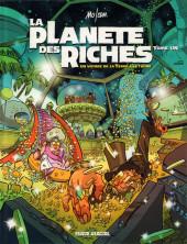 La planète des riches -1- Un voyage de la Terre à la thune