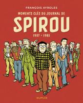 Moments clés de... -4- Moments clés du Journal de Spirou 1937-1985