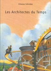 Les architectes du Temps - Les Architectes du Temps