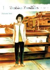Destins Parallèles - lui - -1- Volume 1