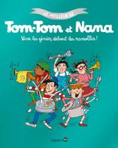 Tom-Tom et Nana (Le meilleur de) -7- Vive les génies, debout les ramollis !