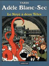Adèle Blanc-Sec (Les Aventures Extraordinaires d') -6d18- Le noyé à deux têtes
