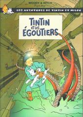 Tintin - Pastiches, parodies & pirates -a2018- Tintin et les Égoutiers