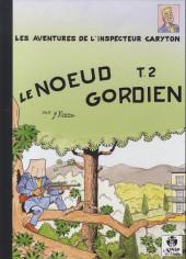Inspecteur Caryton (Les aventures de l') -10- Le Nœud gordien - Tome 2