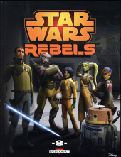 Star Wars - Rebels -8- Tome 8