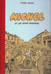 Michel (Maurel) -2- Michel et les temps modernes