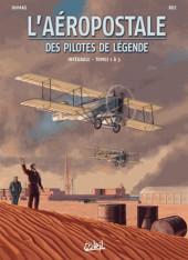L'aéropostale - Des pilotes de légende -INT- Intégrale - Tomes 1 à 3