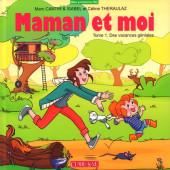 Maman et moi (Cantin/Theraulaz) -1- Des vacances géniales