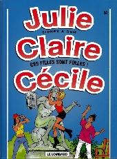 Julie, Claire, Cécile -14- Ces filles sont folles !