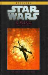 Star Wars - Légendes - La Collection (Hachette) -6368- X-Wing Rogue Squadron - VII. Requiem pour un pilote