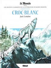 Les grands Classiques de la littérature en bande dessinée -33- Croc-Blanc