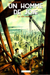 Un homme de joie  -1a16- La ville monstre .1