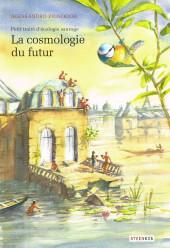 Petit traité d'écologie sauvage -2- La cosmologie du futur