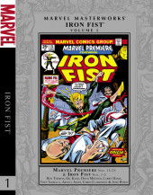 Marvel Masterworks: Iron Fist (2011) -INT01- Iron Fist Volume 1