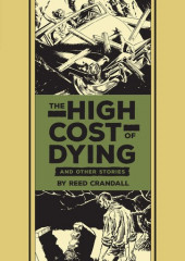 EC Comics Library (The) (2012) -INT15- The high cost of dying and other stories (reed crandall)
