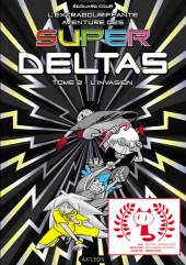 L'extrabouriffante aventure des Super Deltas -2- L'invasion