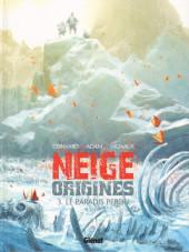 Neige Origines -3- Le paradis perdu