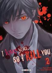 I love you, so I kill you -2- Tome 2