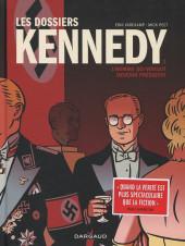 Les dossiers Kennedy -1- L'homme qui voulait devenir président