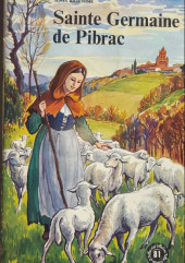Belles histoires et belles vies -81- Sainte Germaine de Pibrac