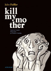Kill my mother - Tome 1